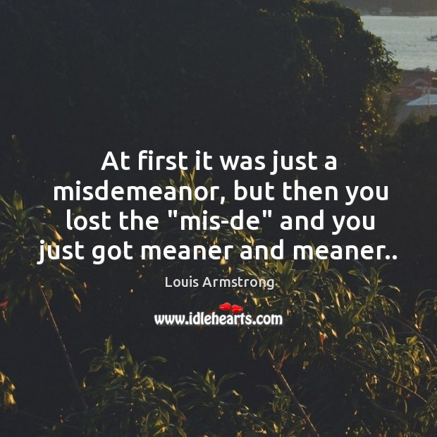 """At first it was just a misdemeanor, but then you lost the """" Image"""
