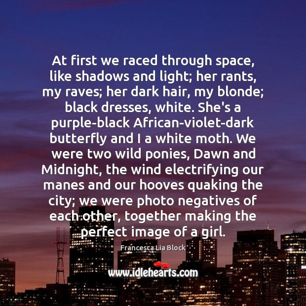 At first we raced through space, like shadows and light; her rants, Image