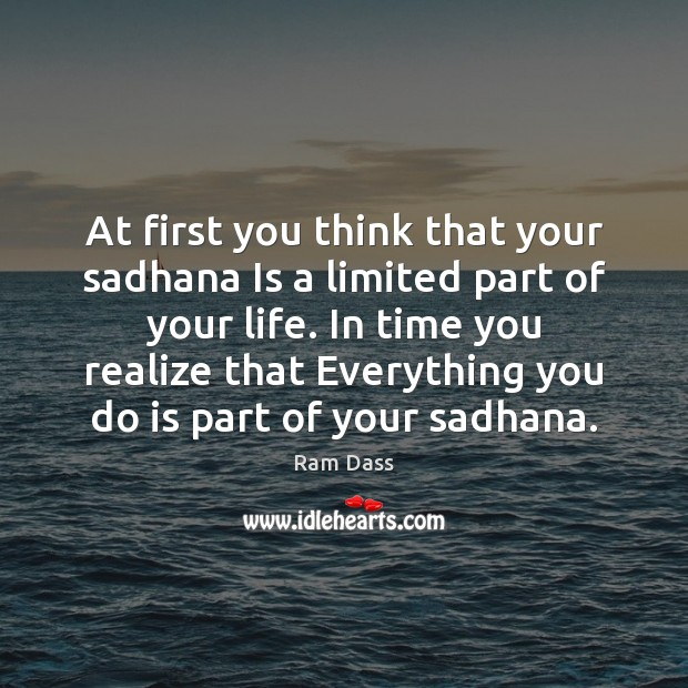 Image, At first you think that your sadhana Is a limited part of