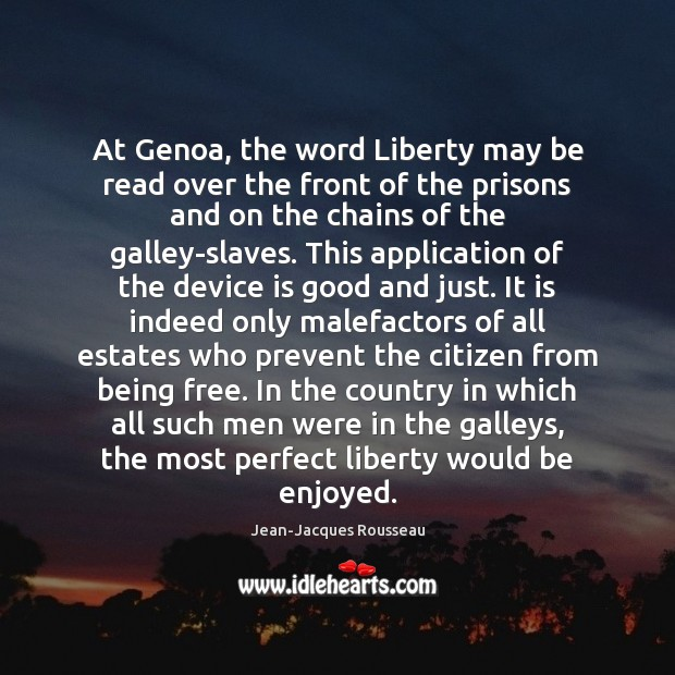 At Genoa, the word Liberty may be read over the front of Jean-Jacques Rousseau Picture Quote