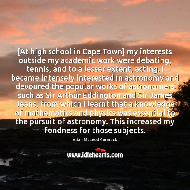 Image, [At high school in Cape Town] my interests outside my academic work