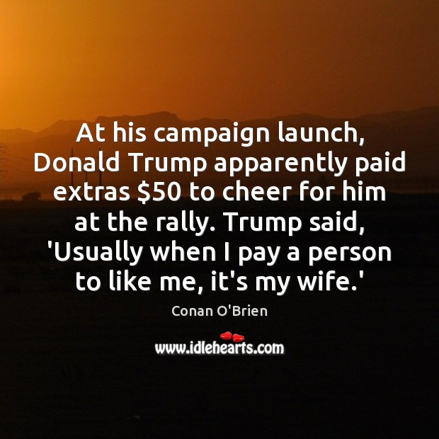Image, At his campaign launch, Donald Trump apparently paid extras $50 to cheer for
