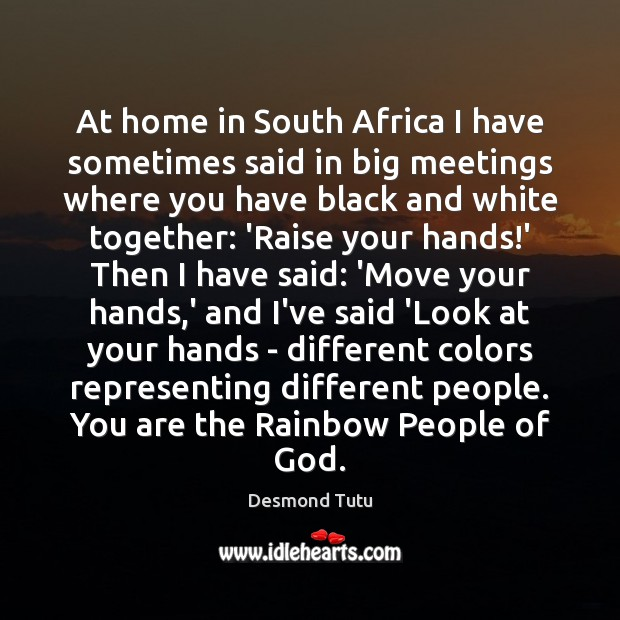 At home in South Africa I have sometimes said in big meetings Image
