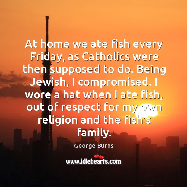 Image, At home we ate fish every Friday, as Catholics were then supposed