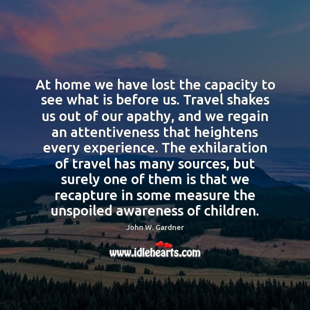 At home we have lost the capacity to see what is before Image