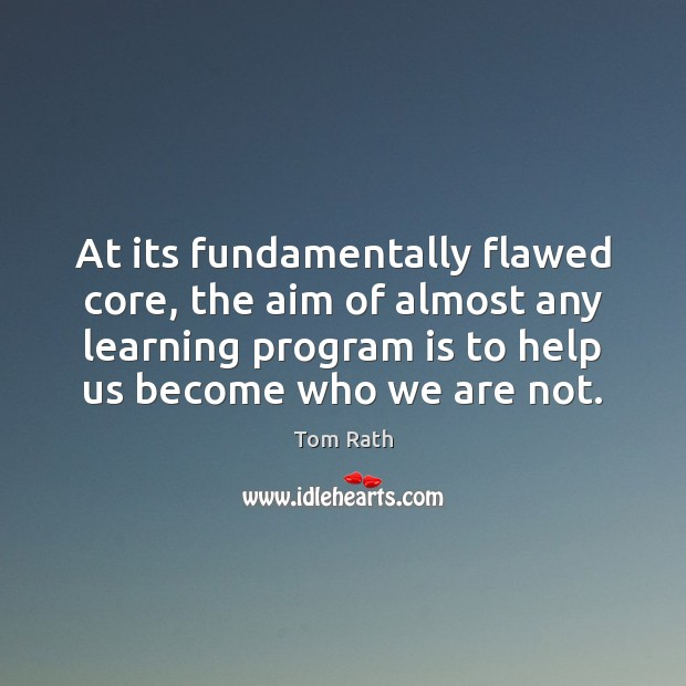 At its fundamentally flawed core, the aim of almost any learning program Image
