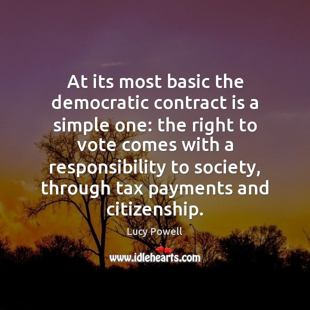 At its most basic the democratic contract is a simple one: the Image
