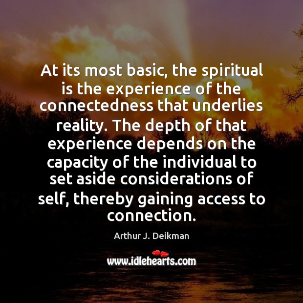 Image, At its most basic, the spiritual is the experience of the connectedness