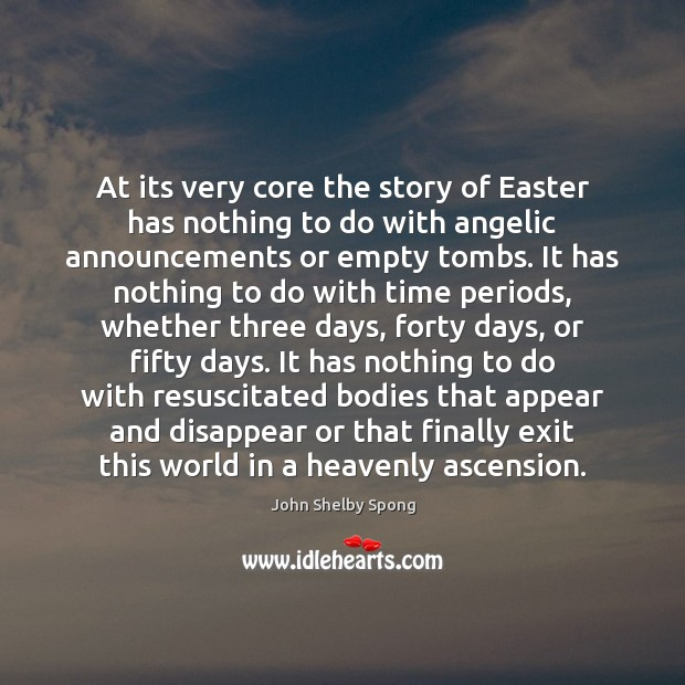 At its very core the story of Easter has nothing to do Easter Quotes Image