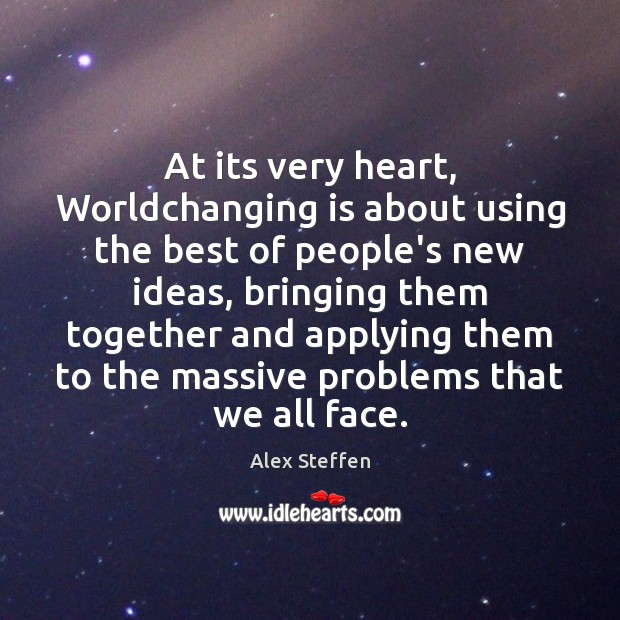 At its very heart, Worldchanging is about using the best of people's Image