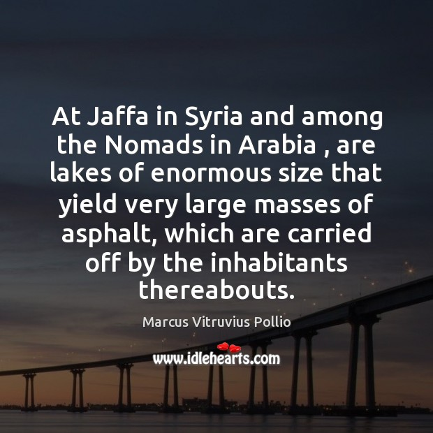 At Jaffa in Syria and among the Nomads in Arabia , are lakes Image