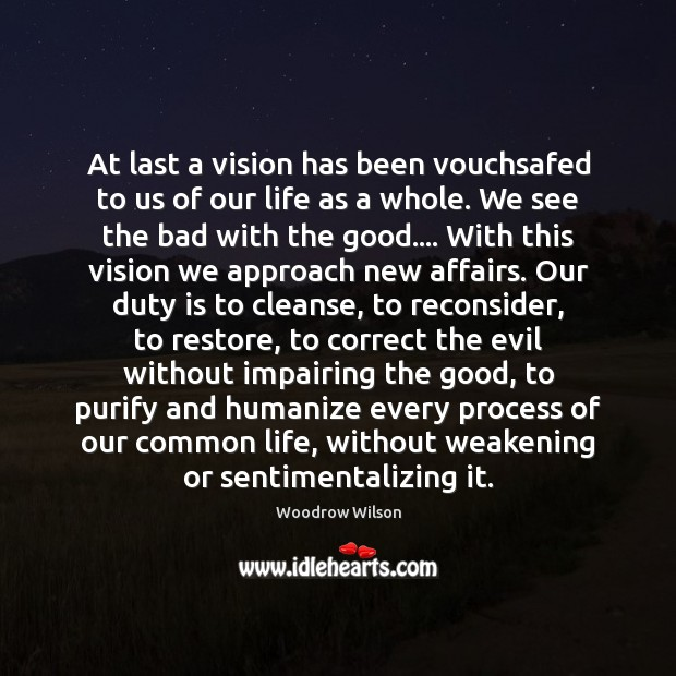 At last a vision has been vouchsafed to us of our life Image