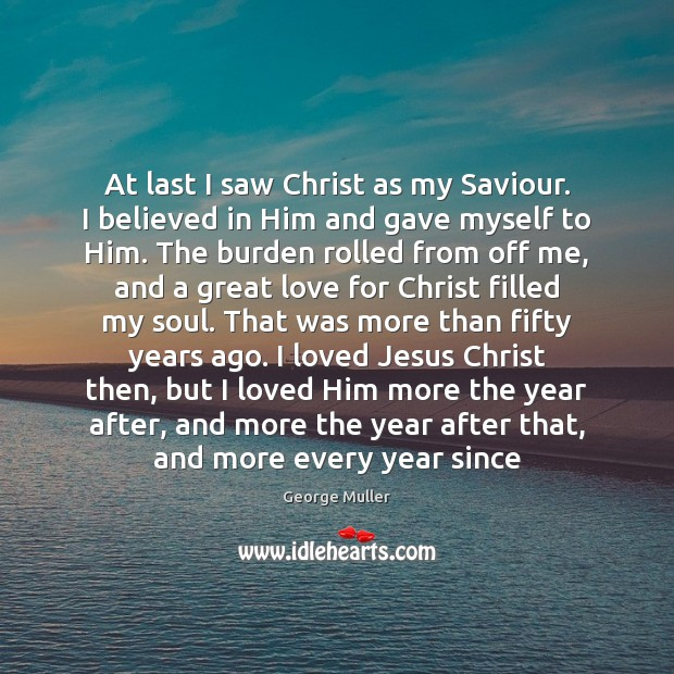At last I saw Christ as my Saviour. I believed in Him Image