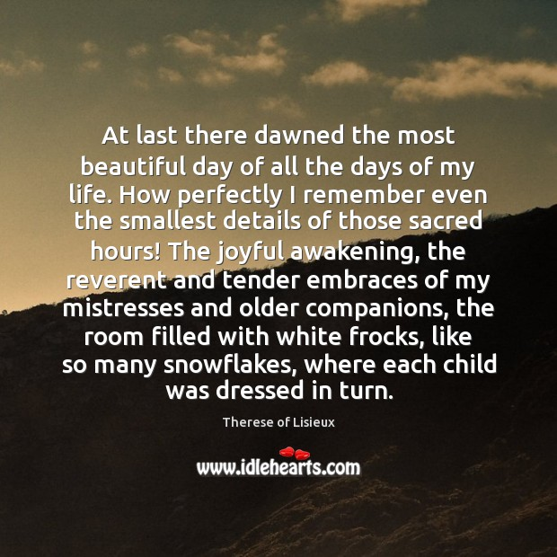 At last there dawned the most beautiful day of all the days Awakening Quotes Image