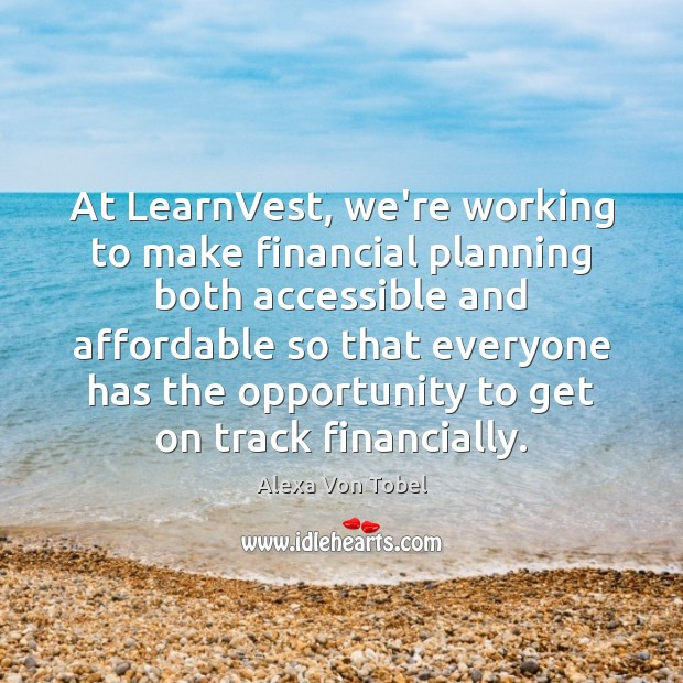Image, At LearnVest, we're working to make financial planning both accessible and affordable