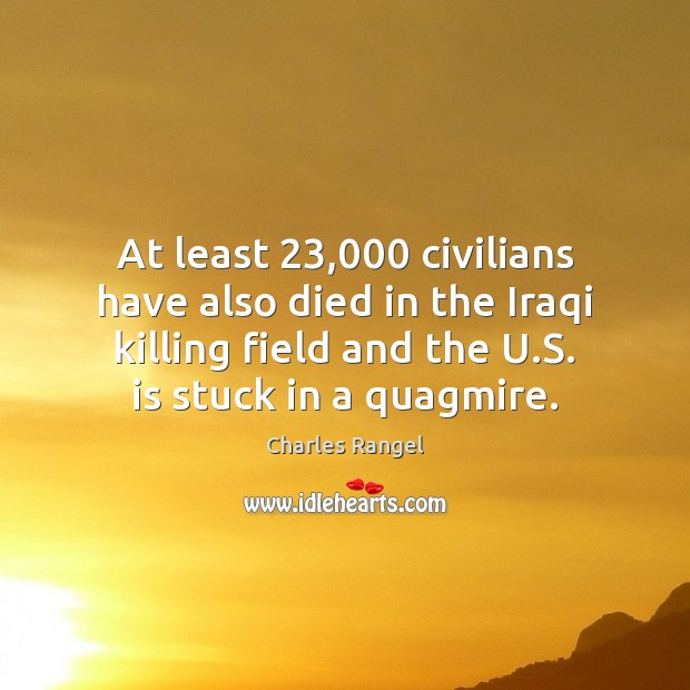 At least 23,000 civilians have also died in the Iraqi killing field and Image