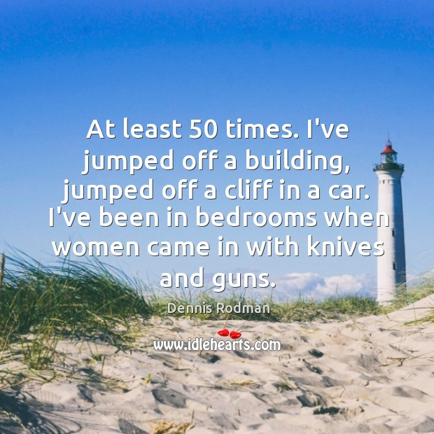 Picture Quote by Dennis Rodman