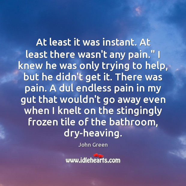 """Image, At least it was instant. At least there wasn't any pain."""" I"""