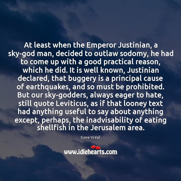 At least when the Emperor Justinian, a sky-God man, decided to outlaw Image