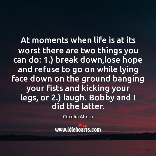 At moments when life is at its worst there are two things Image
