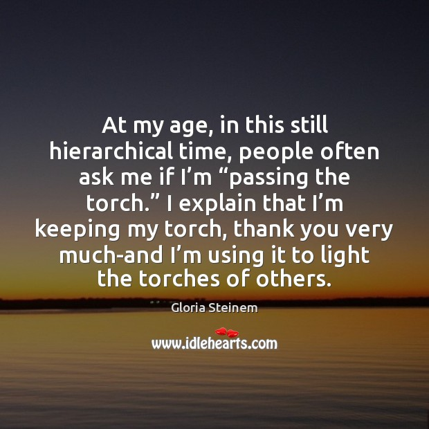 At my age, in this still hierarchical time, people often ask me Image