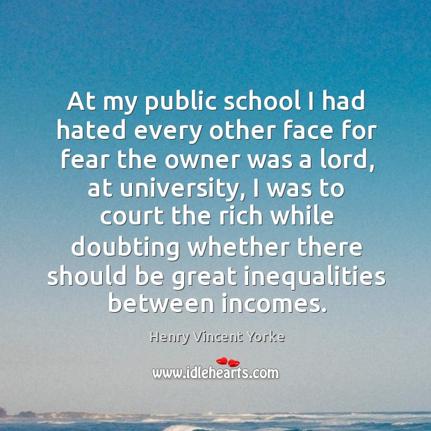 At my public school I had hated every other face for fear the owner was a lord Image