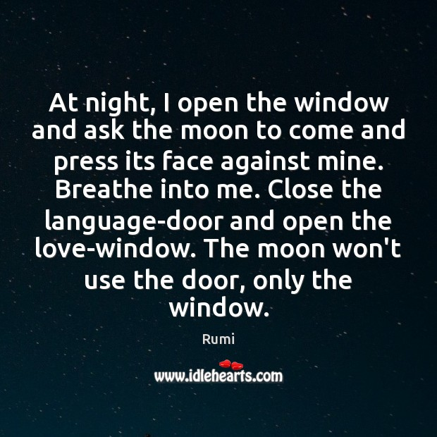 Image, At night, I open the window and ask the moon to come
