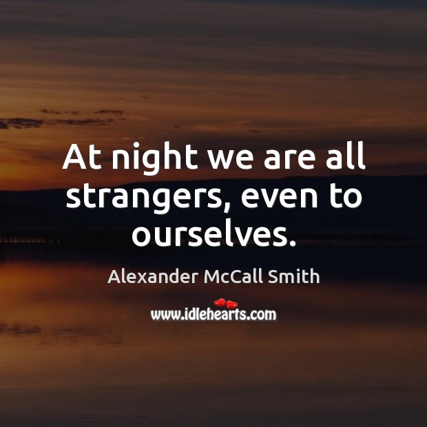 Image, At night we are all strangers, even to ourselves.