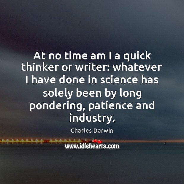 Image, At no time am I a quick thinker or writer: whatever I