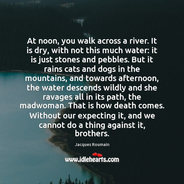 At noon, you walk across a river. It is dry, with not Jacques Roumain Picture Quote