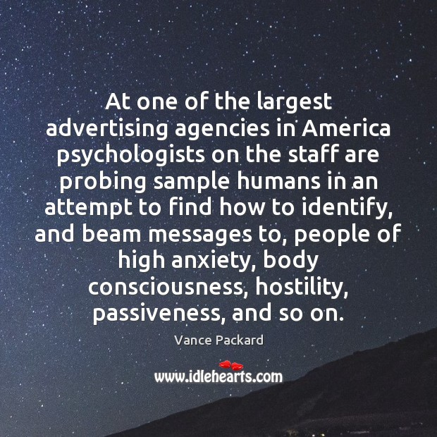 At one of the largest advertising agencies in America psychologists on the Image