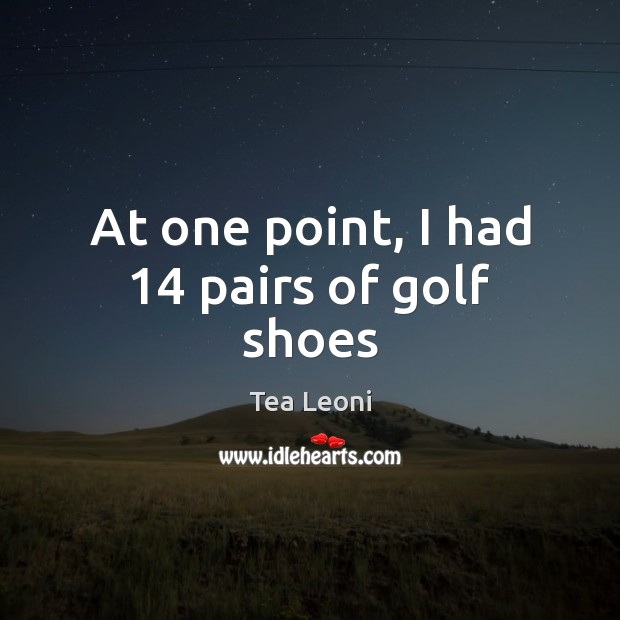 At one point, I had 14 pairs of golf shoes Image
