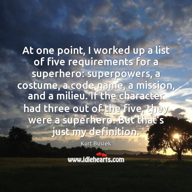 Image, At one point, I worked up a list of five requirements for