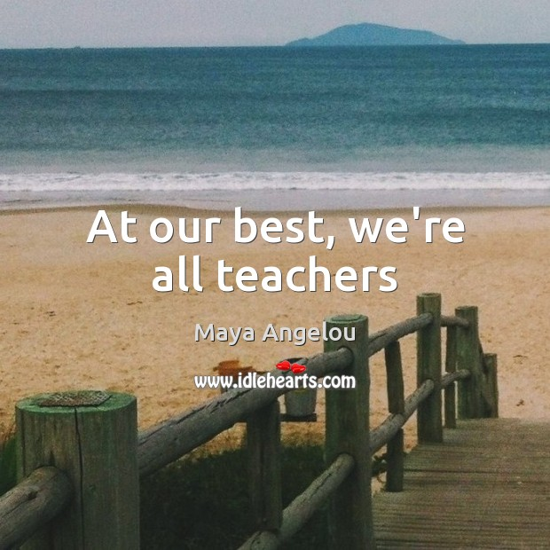 Image, At our best, we're all teachers