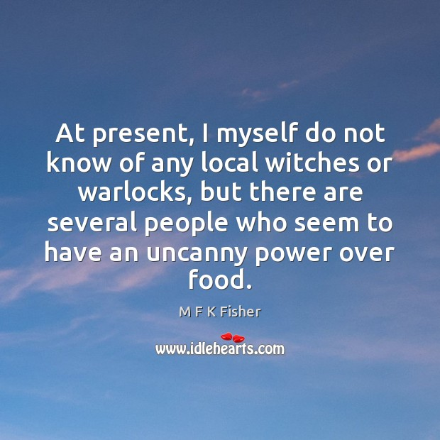 Image, At present, I myself do not know of any local witches or