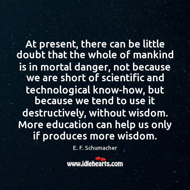 At present, there can be little doubt that the whole of mankind Image