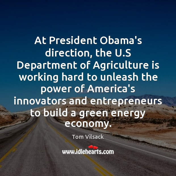 At President Obama's direction, the U.S Department of Agriculture is working Agriculture Quotes Image