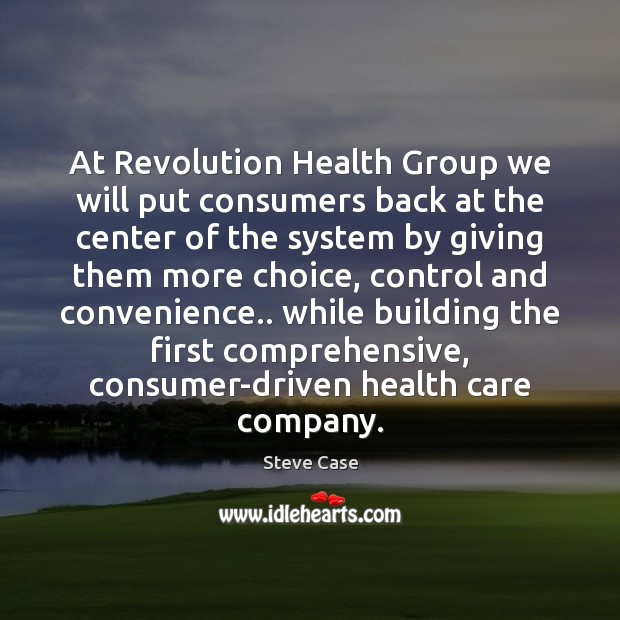 Image, At Revolution Health Group we will put consumers back at the center