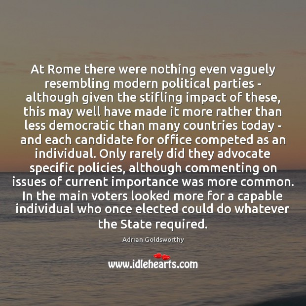 Image, At Rome there were nothing even vaguely resembling modern political parties –