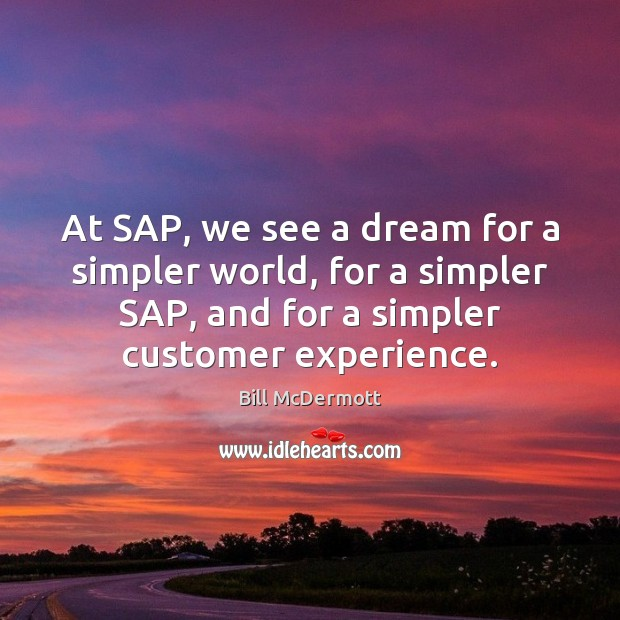 Image, At SAP, we see a dream for a simpler world, for a