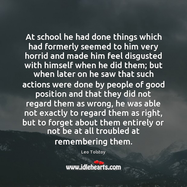 At school he had done things which had formerly seemed to him Leo Tolstoy Picture Quote