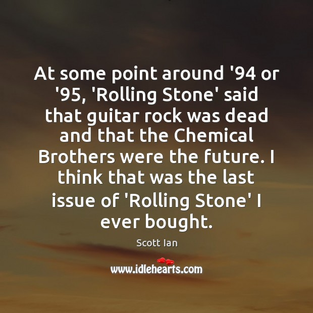 At some point around '94 or '95, 'Rolling Stone' said that guitar Image