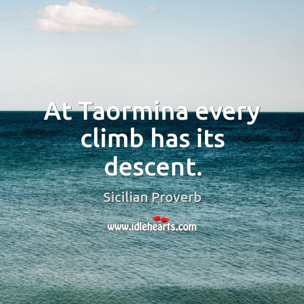 Image, At taormina every climb has its descent.