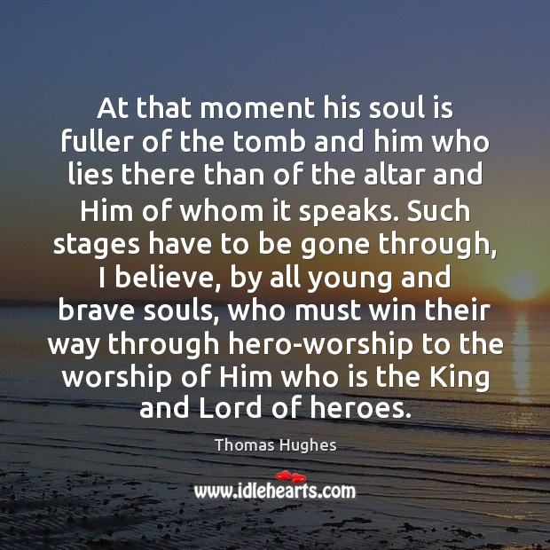 At that moment his soul is fuller of the tomb and him Soul Quotes Image