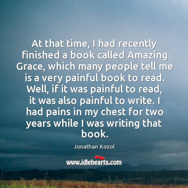 At that time, I had recently finished a book called amazing grace Image