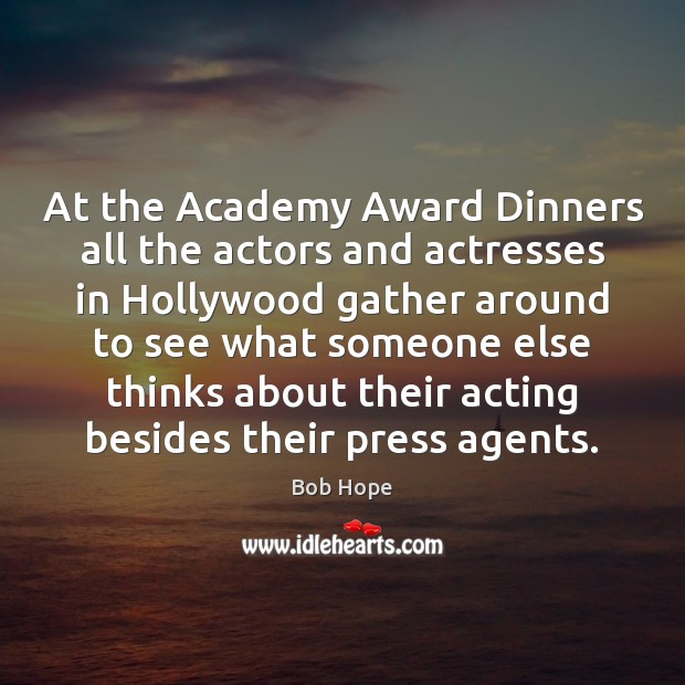 Image, At the Academy Award Dinners all the actors and actresses in Hollywood