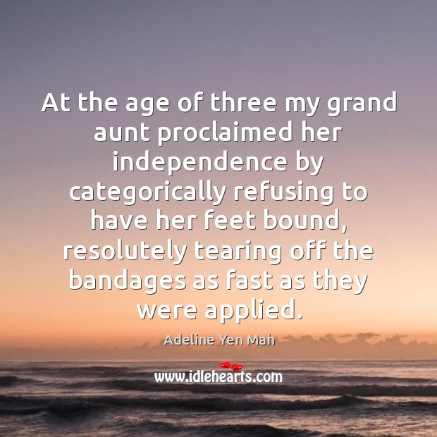 Image, At the age of three my grand aunt proclaimed her independence by