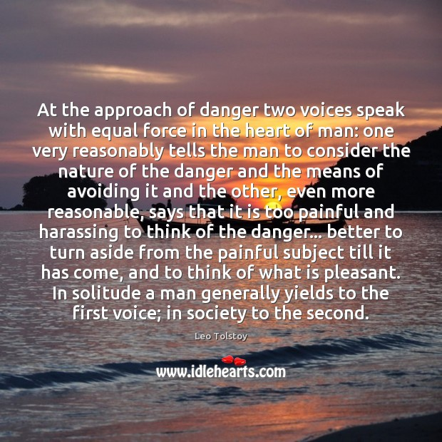 Image, At the approach of danger two voices speak with equal force in