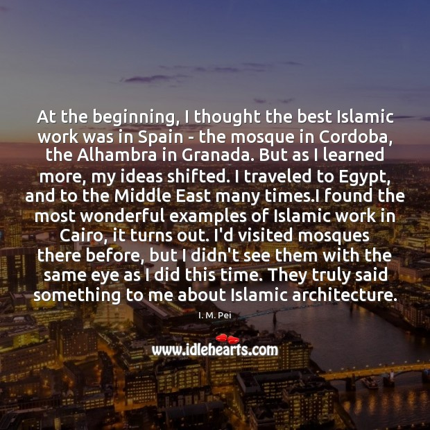 At the beginning, I thought the best Islamic work was in Spain Image