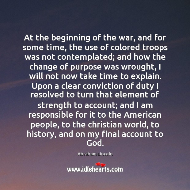 At the beginning of the war, and for some time, the use Abraham Lincoln Picture Quote